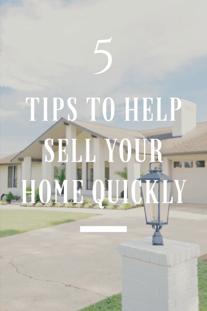 5 Tips To Help Sell Your Quickly