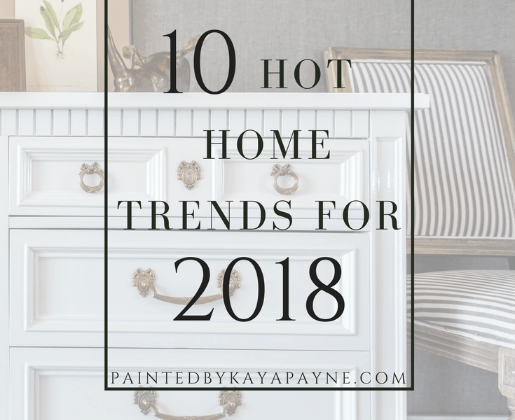 10 Hot Home Trends for 2018